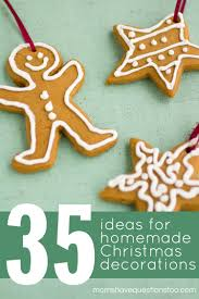 Home Made Xmas Decorations Homemade Christmas Decorations Decorate On A Budget Moms Have