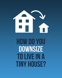 Downsizing Home Plans Time To by Downsize To Live In A Tiny House The Best Resources On How To Do It