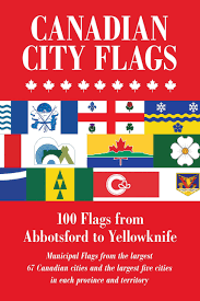 100 Pics Flags Canadian City Flags Luc Baronian Christopher Bedwell Doreen