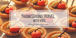 why thanksgiving is a great time to travel with along for