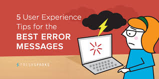5 user experience tips for the best error messages