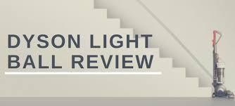 dyson light ball review dyson light ball review vacuumcleanerlive com
