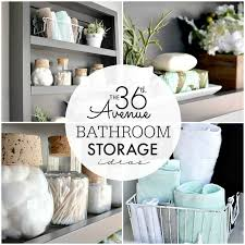 storage idea for small bathroom bathroom storage organization ideas the 36th avenue