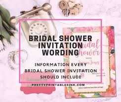 bridal shower wording bridal shower invitation wording what you need to pretty