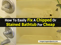 How To Fix Chips In Bathtub How To Repair A Chipped Porcelain Bathtub 2016 Car How To Fix A