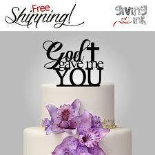 christian wedding cake toppers wedding cake topper god gave me you christian cake topper