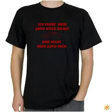 t shirt sprüche männer t shirt mit spruch auto kaufen
