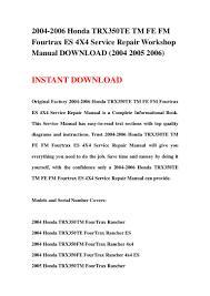 2004 2006 honda trx350te tm fe fm fourtrax es 4x4 service repair work u2026