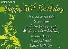 50 birthday sayings quotes 50th birthday endearing 50th birthday sayings