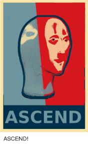 Ascended Meme - ascend ascended meme on me me