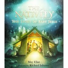 the nativity the story of baby jesus by may eliot 10 kids