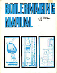 boilermaking manual 9780771882548 amazon com books