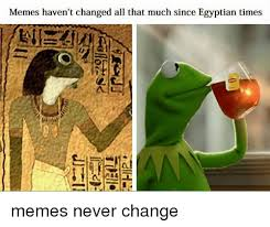 Egyptian Memes - 25 best memes about edgy egyptian egyptian meme and memes