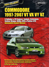 holden commodore vt vx vy vz repair manual 1997 2007 ellery