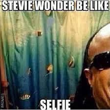 Stevie Wonder Memes - stevie wonder selfie meme wallshit