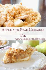 apple pear crumble apple pear crumble pie cooking with libby