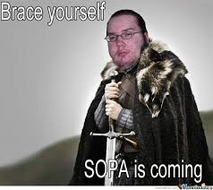 Brace Yourself Memes - brace yourself sopa is coming by serkan meme center