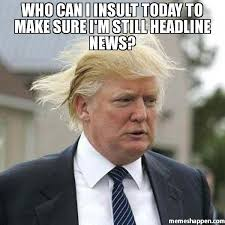 Bad Weather Meme - who can i insult today to make sure i m still headline news meme