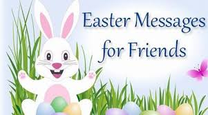 easter messages for friends best easter wishes message