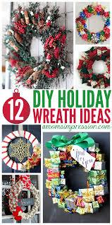 12 diy holiday wreath ideas holiday wreaths wreaths and holidays