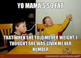 Fat Jokes Meme - yo mama so fat jokes never gets old by shandymae07 meme center