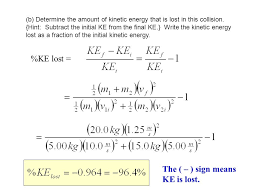 b determine the amount of kinetic energy that is lost in this collision