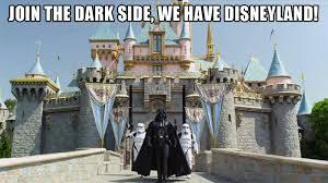 Disneyland Meme - darkside vader disneyland meme the disney blog