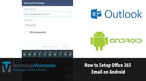 office 365 android setup how to setup office 365 email on android