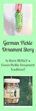 german pickle ornament story is there a german pickle ornament
