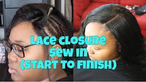 sew in with lace closure diy lace closure sew in start to finish