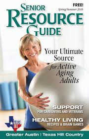 Home Hill Country Medical Associates New Braunfels Tx Senior Resource Guide Austin And Texas Hill Country Spring Summer