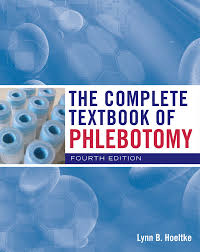 the complete textbook of phlebotomy 4th edition 9780840022998