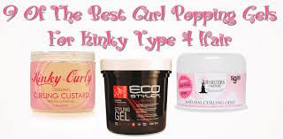 what is the best curl activator for natural hair the best curl popping gels for kinky type 4 natural hair