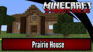 minecraft 15 minute builds prairie house youtube