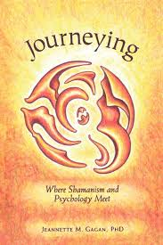 journeying where shamanism and psychology meet jeannette marie