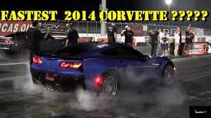 fastest c7 corvette s fastest 2014 c7 corvette 11 02 134 mph 1 4 mile