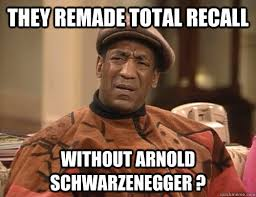 Arnold Schwarzenegger Memes - they remade total recall without arnold schwarzenegger