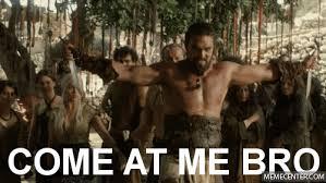 Come At Me Meme - come at me bro by lemonhale meme center