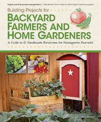 building projects for backyard farmers and home gardeners fox
