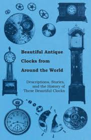 beautiful clocks beautiful antique clocks from around the world descriptions