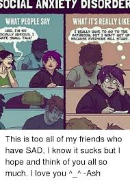 Social Anxiety Meme - social anxiety disorder what people say what its really like ugh i m