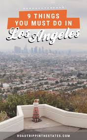 things to do in los 9 things you absolutely must do in los angeles road trippin los