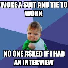 Tie Meme - success kid wore a suit and tie to work no one asked if i had an
