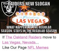 Raiders Meme - rai onfl slogan es4you to a las vegas ne va da what happenss inthe