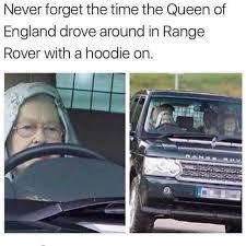 England Memes - dopl3r com memes never forget the time the queen of england