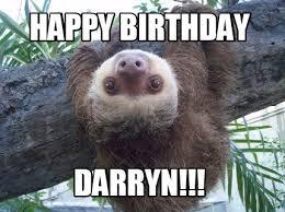 Sloth Meme Maker - meme creator happy birthday darryn meme generator at