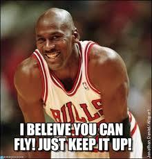I Believe I Can Fly Meme - mj i believe you fly michael jordan meme on memegen