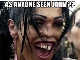 Women Meme Generator - as anyone seen john ugly women meme generator