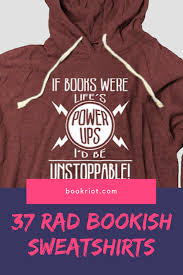 sweater weather 37 sweatshirts to get cozy in while reading