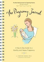 pregnancy journal book the pregnancy journal a day to day guide to a healthy and happy